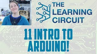The Learning Circuit - Intro to Arduino