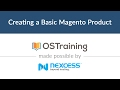 Magento 2 Beginner Class, Lesson #11: Creating a Basic Magento 2 Product