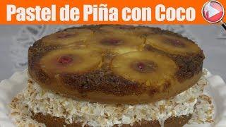 Pastel Invertido de Piña con Coco - Postre Navideño - Recetas en Casayfamiliatv