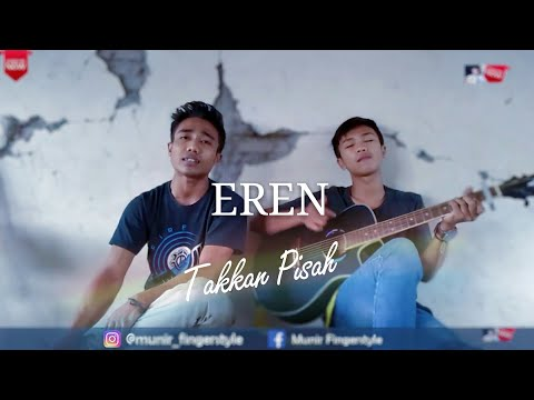 Takkan Pisah - Eren (cover) by Munir Fingerstyle ft. Shantos