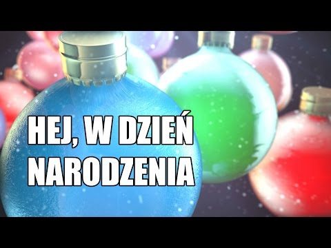 ☑ Hej, w dzień narodzenia - Polska Kolęda