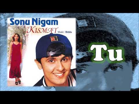 Tu | Sonu Nigam | Biddu | Kismat - 1998