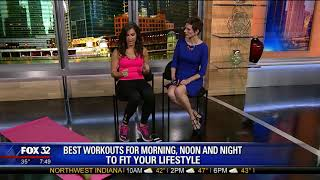 Best Workouts For Morning Noon And Night To Fit Your Lifestyle (As Seen on Fox Chicago)