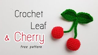 Crochet tutorial ☆ Leaves and cherry ornament