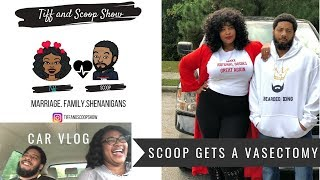 Scoop Gets a Vasectomy! Car Vlog before Appointment #Vasectomy