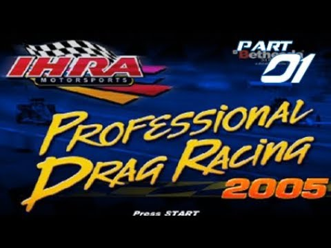 IHRA Professional Drag Racing 2005 | Part 1 | SKYRIM WITH DRAG RACING