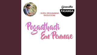 Pogaathadi En Pennae