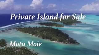 Motu Moie, a Private Tahitian Island Paradise at $9,500,000