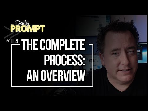 """The Complete Process: An Overview  