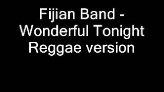 Fijian Band - Wonderful Tonight Reggae Version