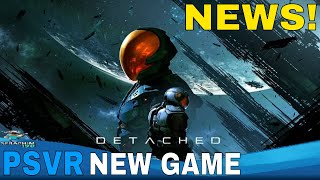 TOP PSVR NEWS | Detached PSVR | NEW GAME INCOMING ON THE 19th!!!!