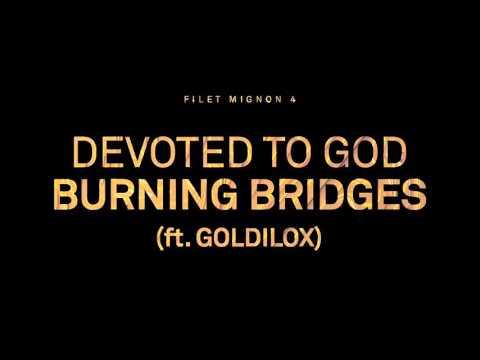 Devoted to God - Burning Bridges (ft. Goldilox)