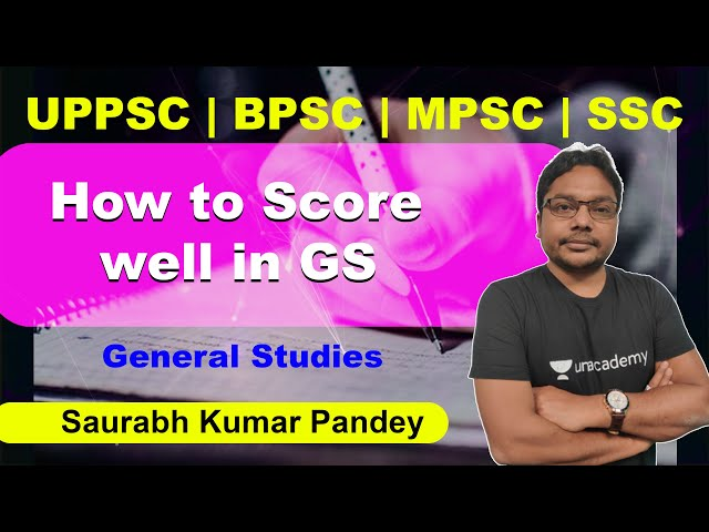 How to Score well in GS | GS | Saurabh Kumar Pandey