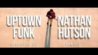 Uptown Funk (Violin Cover) - Nathan Hutson - Mark Ronson (feat. Bruno Mars)