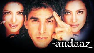 Andaaz  Full Movie   Akshay Kumar, Priyanka Chopra,Lara Dutta