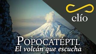 popocatépetl el volcán que escucha