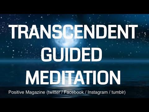 Guided Transcendent - Transcending - Transcendence Meditation   powerful   calming