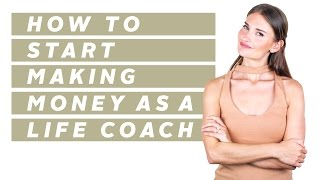 BECOMING A LIFE COACH? | QUICKEST WAY TO MAKE MONEY AS A LIFE COACH