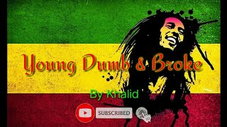 Download Lagu Reggae Young Dumb & Broke - Khalid ( Lyrics) mp3