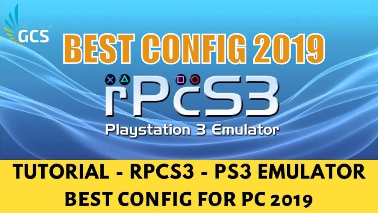 RPCS3 – Hướng Dẫn Setting RPCS3 (Giả Lập PS3 Cho PC) Mới Nhất 2019