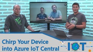 Chirp your device into Azure IoT Central