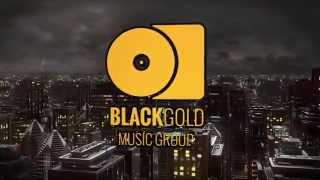 BLACKGOLD MUSIC GROUP - Intro