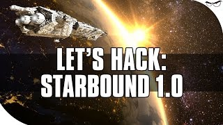 Let's Hack: Starbound 1.0 (Cheats and Tutorial) [Cheat Engine]