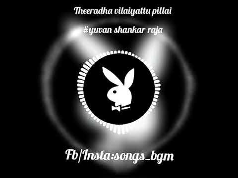 Theeratha vilaiyaatu pillai bgm l yuvan l whatsapp status