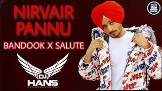 Bandook X Salute Remix - Dj Hans | Nirvair Pannu | Punjabi Remix Songs 2020