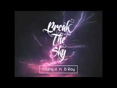 Break The Sky - Young H ft B Ray