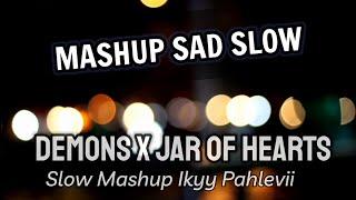 Slow Sad Mashup - Demons X Jar of Heart ( Ikyy Pahlevii )