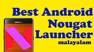 Best Android Nougat Launcher [malayalam]