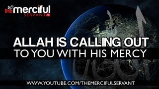 Allah is Calling Out to You ᴴᴰ