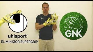 Обзор вратарских перчаток Uhlsport Eliminator Supergrip от Gloves N' Kit