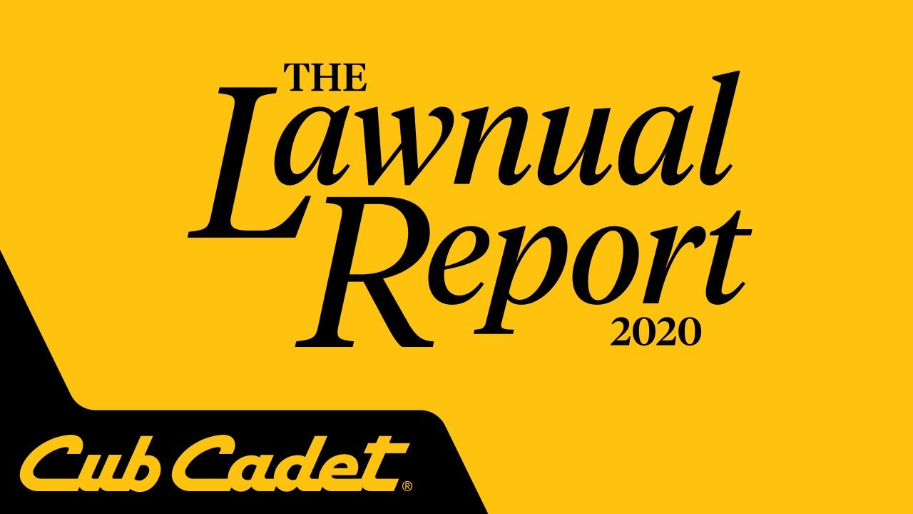 The Lawnual Report 2020 | Cub Cadet