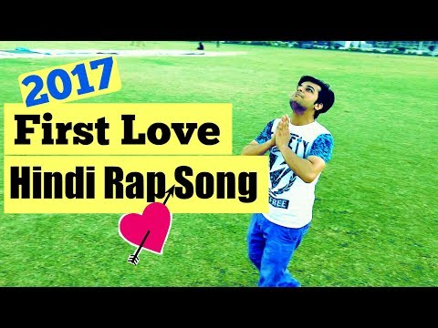 FIRST LOVE | Latest Hindi  Love Rap Song 2017 (Full Song) | Vitthal | Official Music Video.