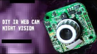 Turn any Web Cam into an Infrared Night Vision web cam within 5 min - DIY LifeHack Project