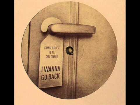 Change Request feat. Chez Damier - I Wanna...