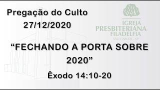 pregação (Fechando a porta sobre 2020) 27/12/2020