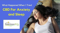 CBD Oil and Anxiety and Sleep - What Happened When I Tried It