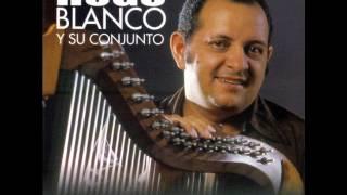 Hugo Blanco - Si Te Vas Te Vas