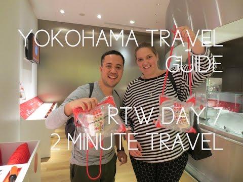 YOKOHAMA TRAVEL GUIDE - RTW Day 7 REDUX