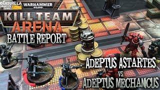 Warhammer 40,000: Kill Team Arena Battle Report - Ep 02 - Adeptus Mechanicus vs. Adeptus Astartes