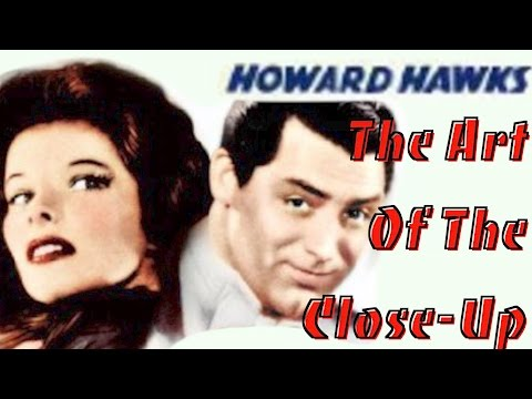 Howard Hawks: The Art of The CloseUp  Film Analysis