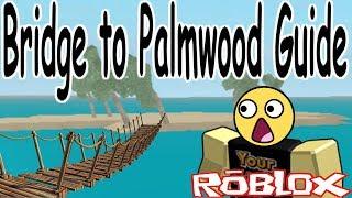 Brücke nach Palmwood! : Holz Tycoon 2 | RoBlox ( Anleitung )