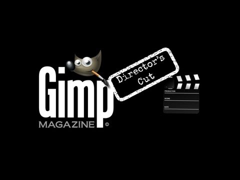 GIMP Magazine - Issue 3 - Directors Cut