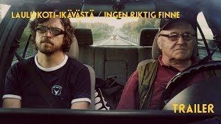 Trailer LAULU KOTI-IKÄVÄSTÄ / INGEN RIKTIG FINNE