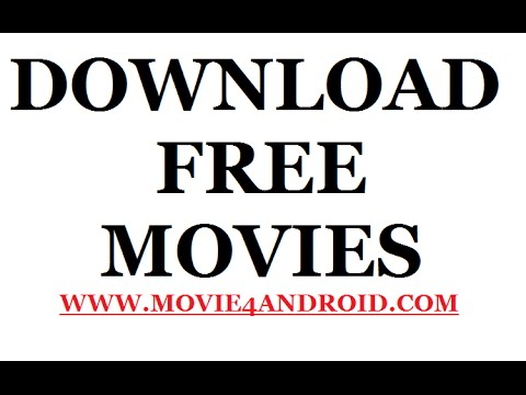 Download how to download movies free fpr pc and android