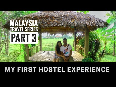 My First Hostel Experience - Bollywood fans in Malaysia - Part 3 Malaysia Travel Series