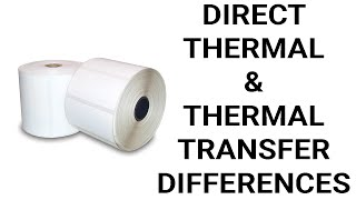 Direct Thermal & Thermal Transfer Differences